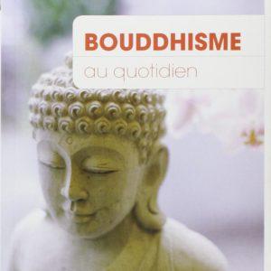 Bouddhisme au quotidien livre