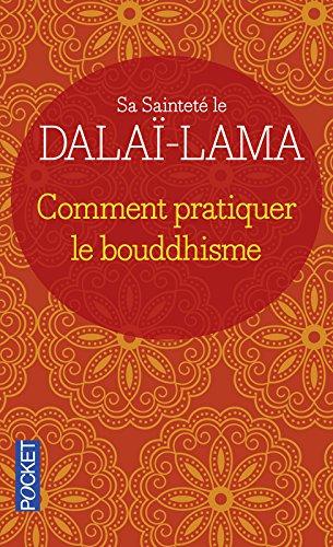 Comment pratiquer le bouddhisme ?